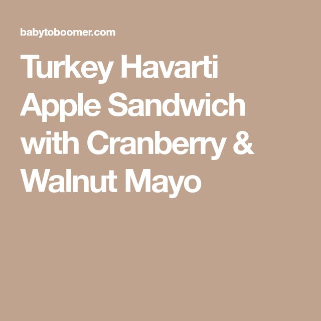 Turkey Havarti Apple Sandwich with Cranberry & Walnut Mayo