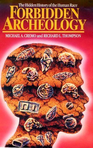 Bestseller Books Online Forbidden Archeology: The Hidden History of the Human Race Michael A. Cremo, Richard L. Thompson $29.67  - http://www.ebooknetworking.net/books_detail-0892132949.html  Want to read...