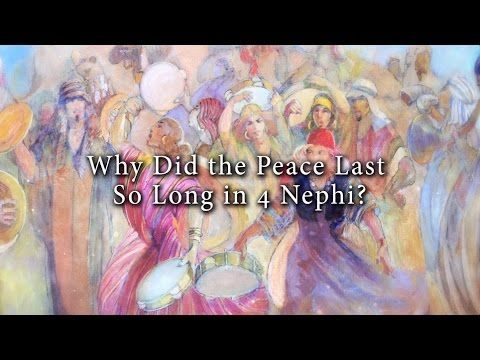 Why Did the Peace Last So Long in 4 Nephi? Knowhy #225 - YouTube