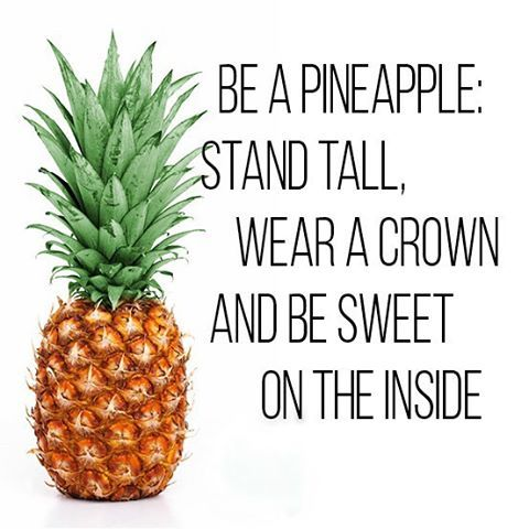 Today's quote: be a pineapple!🍍