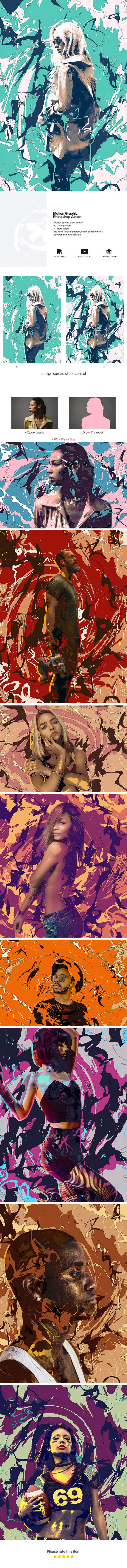 Motion Graphic Photoshop Action PHOTOSHOP CONFIGURATION:      Use Photoshop english version     RGB color mode 8 bits     Layered and fully editable           FEATURES:      Design spread slider control     10 color presets     Custom colors     Completely procedural (no need to load gradient, brush or pattern files)     Layered and fully editable