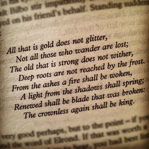 J.R.R. Tolkien.... Might be my newest and most favorite quote of all time !