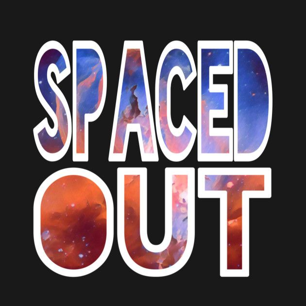 Check out this awesome 'Spaced Out' design on @TeePublic! #spacedout #outerspace #galaxy #astronomy #universe #galactic #intergalactic #cosmos #nasa #nebula #stars #constellation #cosmic #shirts #tanks #longsleeve #hoodie #phonecase #mugs #stickers #kids #baby #teen #adult #pillow #tote #laptopcase #notebook #fashion #gift #present #birthday #Christmas #men #women #mom #dad #grandma #grandpa #uncle #aunt
