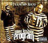 """Twang and Round's album, """"Work Release Album""""  down home southern hip hop (or hick hop)...good stuff!!reverbnation.com, cdbaby.com"""