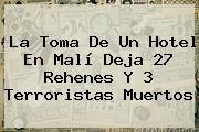 http://tecnoautos.com/wp-content/uploads/imagenes/tendencias/thumbs/la-toma-de-un-hotel-en-mali-deja-27-rehenes-y-3-terroristas-muertos.jpg Mali. La toma de un hotel en Malí deja 27 rehenes y 3 terroristas muertos, Enlaces, Imágenes, Videos y Tweets - http://tecnoautos.com/actualidad/mali-la-toma-de-un-hotel-en-mali-deja-27-rehenes-y-3-terroristas-muertos/