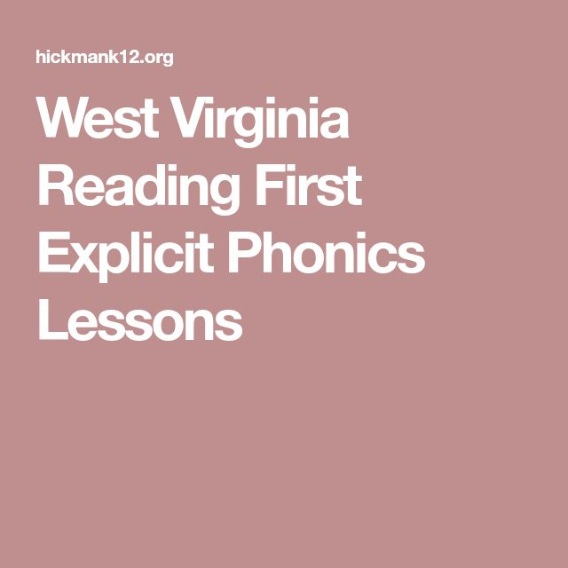 West Virginia Reading First Explicit Phonics Lessons