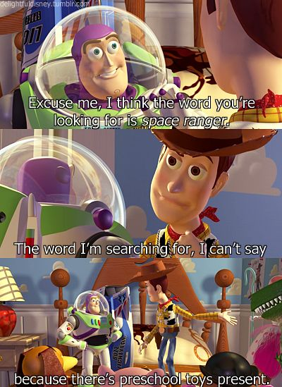 "When Woody keeps it PG in front of the younger toys. | 23 Hilarious ""Toy Story"" Moments That'll Make You Laugh Every Time"