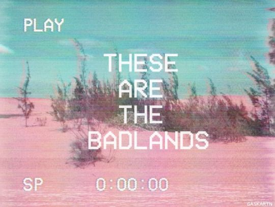 Pastel Aesthetics | These Are The Badlands