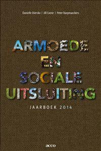 Armoede en sociale uitsluiting : Jaarboek 2014 - Danielle Dierckx, Jill Coene, Peter Raeymaeckers (red.) - plaatsnr. 321/088/14 #Jaarboeken #Armoede