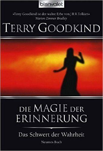 Das Schwert der Wahrheit 9: Die Magie der Erinnerung: Amazon.de: Terry Goodkind, Caspar Holz: Bücher