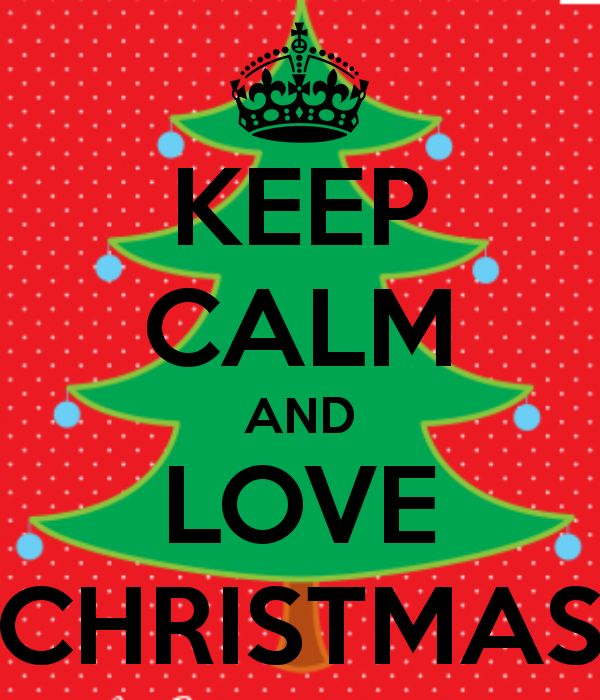 KEEP CALM AND LOVE CHRISTMAS