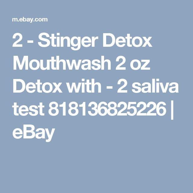 2 - Stinger Detox Mouthwash 2 oz Detox with -  2 saliva test 818136825226 | eBay