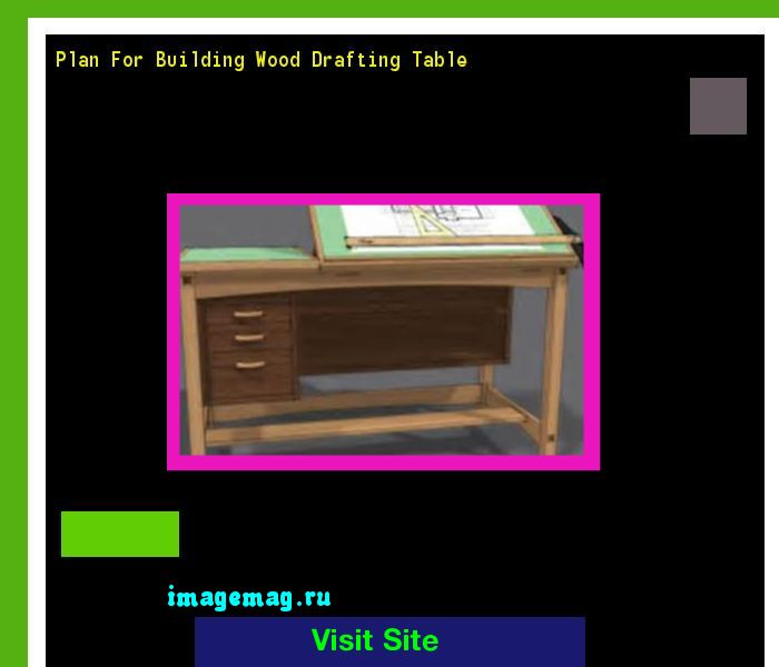 Plan For Building Wood Drafting Table 211715 - The Best Image Search