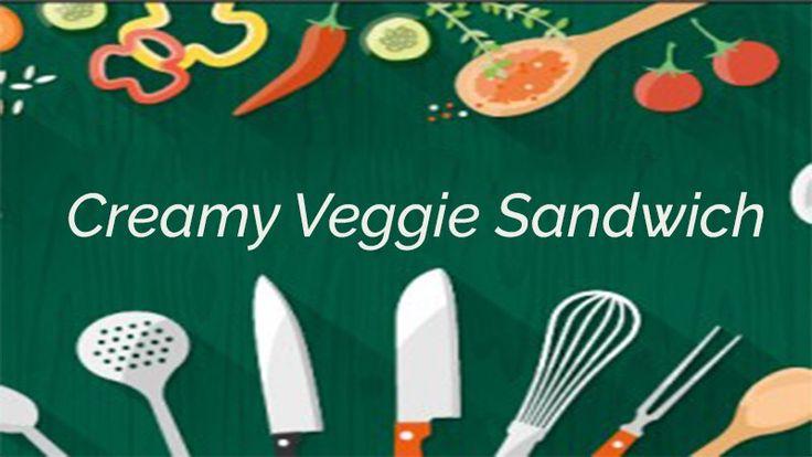 Creamy Veggie Sandwich | Tiffin Treats | Sanjeev Kapoor Khazana