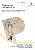 Fessurazioni nelle strutture Rilievo, lettura, diagnosi: una visione degli eventi degradanti alla luce delle nuove NTC  Analisi del rilievo e della diagnosi delle manifestazioni fessurative che possono originarsi nelle strutture