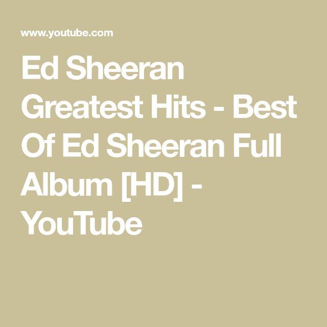 Ed Sheeran Greatest Hits Best Of Ed Sheeran Full Album Hd Youtube Ed Sheeran Greatest Hits Youtube