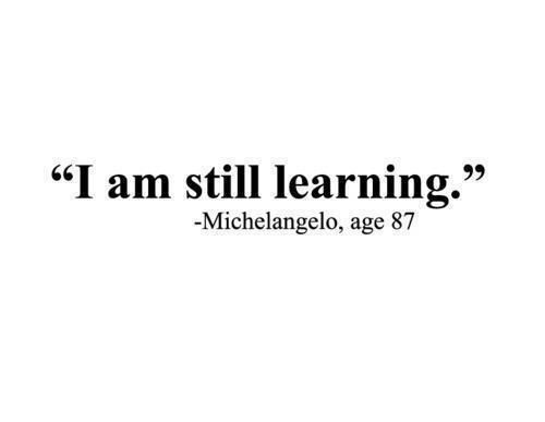 Never stop learning//
