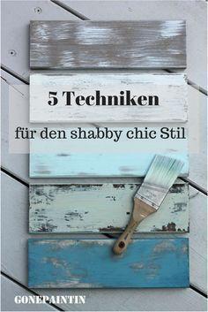 Wie erreicht man den shabby chic look mit all den Abblätterungen und den verschiedenen Farbschichten? Ich zeige Euch 5 verschiedene Möglichkeiten!