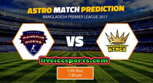 Rangpur Riders versus Rajshahi Kings 9th MatchNov 11, Bangladesh Premier League, 2017 with live Cricket score, ball by ball critique reports on