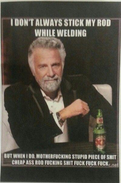 Hahah this guy knows welders . Lol