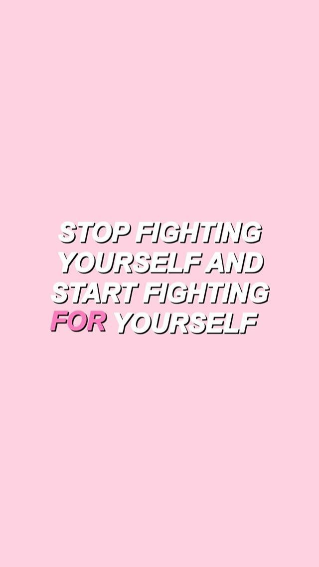 Fight For Yourself Motivational Quotes Self Love Quotes