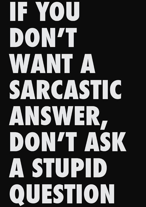 Well, that's it!: Life Motto,  Dust Jackets, Quotes, Funny, Stupid Questions, So True, Book Jackets, Sarcastic Answers, True Stories