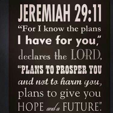 Jeremiah 29:11 This will be in my house somewhere