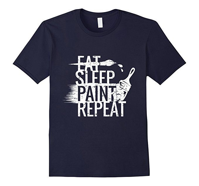 Mens Eat Sleep Paint Repeat Best Tshirt Gift for Painter 2XL Navy