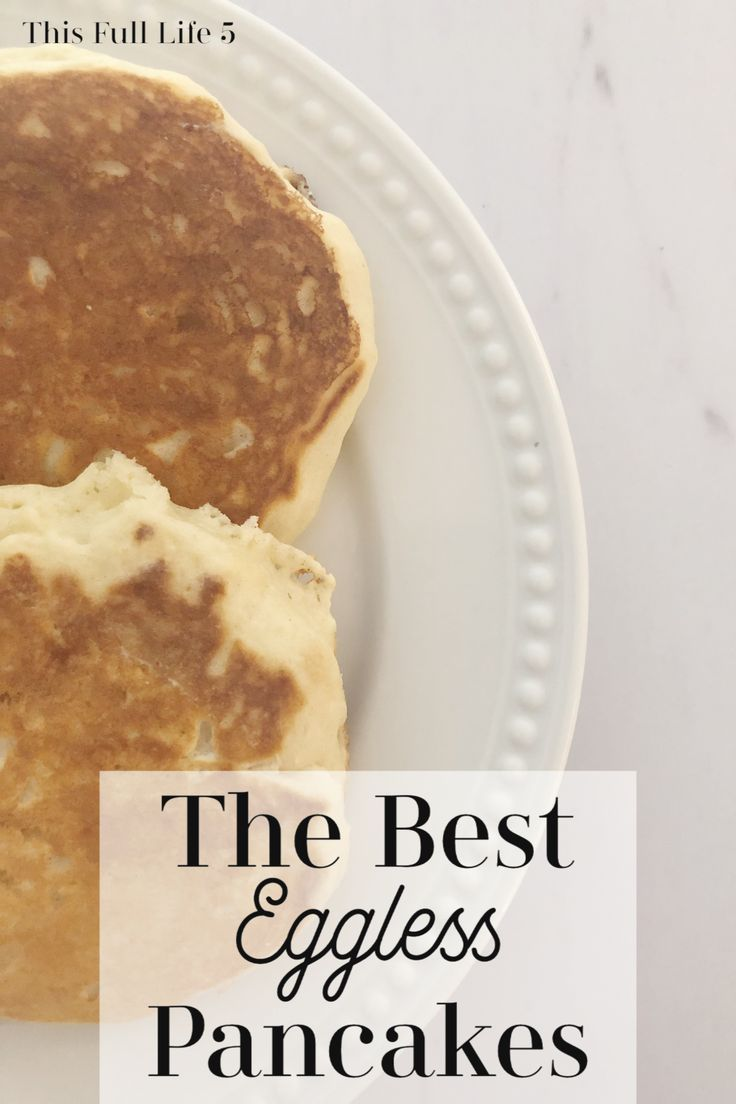 Best Eggless Pancakes Recipe With Images Egg Free Pancake Recipe Eggless Pancake Yummy Pancake Recipe