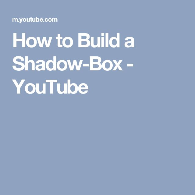 How to Build a Shadow-Box - YouTube