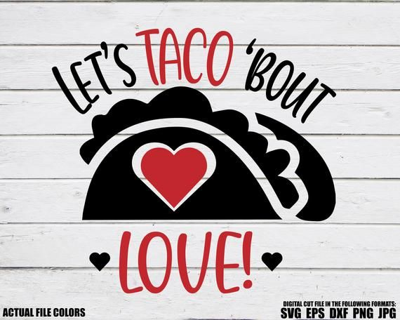 Download Lets Taco Bout Love Svg, Valentine Taco Svg, Single Taken ...