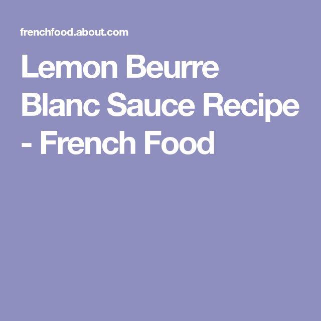 Lemon Beurre Blanc Sauce Recipe - French Food