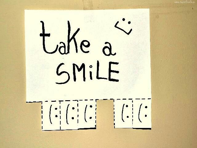 Take a smile and you will by happy.