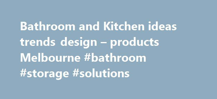 Bathroom and Kitchen ideas trends design – products Melbourne #bathroom #storage #solutions http://bathrooms.remmont.com/bathroom-and-kitchen-ideas-trends-design-products-melbourne-bathroom-storage-solutions/  #bathroom warehouse Bathroom, Kitchen Laundry ideas, trends, inspiration and products First Choice Warehouse offers high quality and innovative Bathroom. Kitchen and Laundry products and accessories to the home renovator and building industry. Established by three brothers, with…