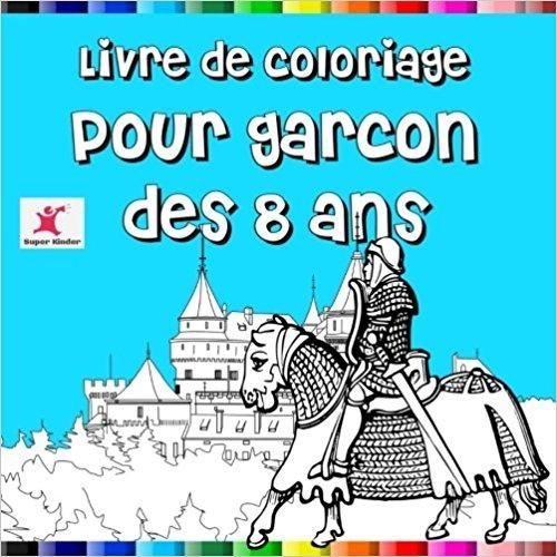 Telecharger Livre De Coloriage Pour Garcon Des 8 Ans Gratuit
