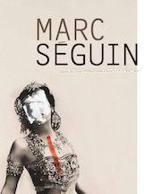Marc SÉGUIN : La foi du collectionneur. Auteures : Marie-Ève Charron, France Gascon, Andréanne Roy. En français. 80 pages couleur. Membre 25$. Non-membre 30$.