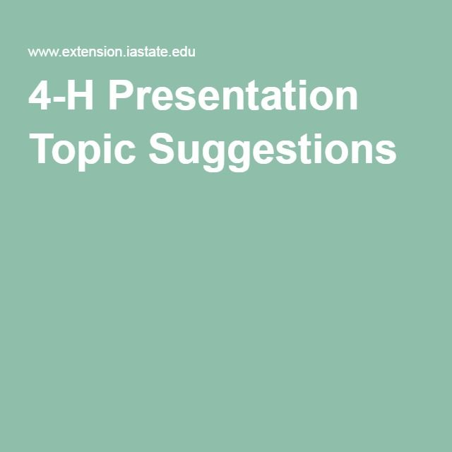 4-H Presentation Topic Suggestions