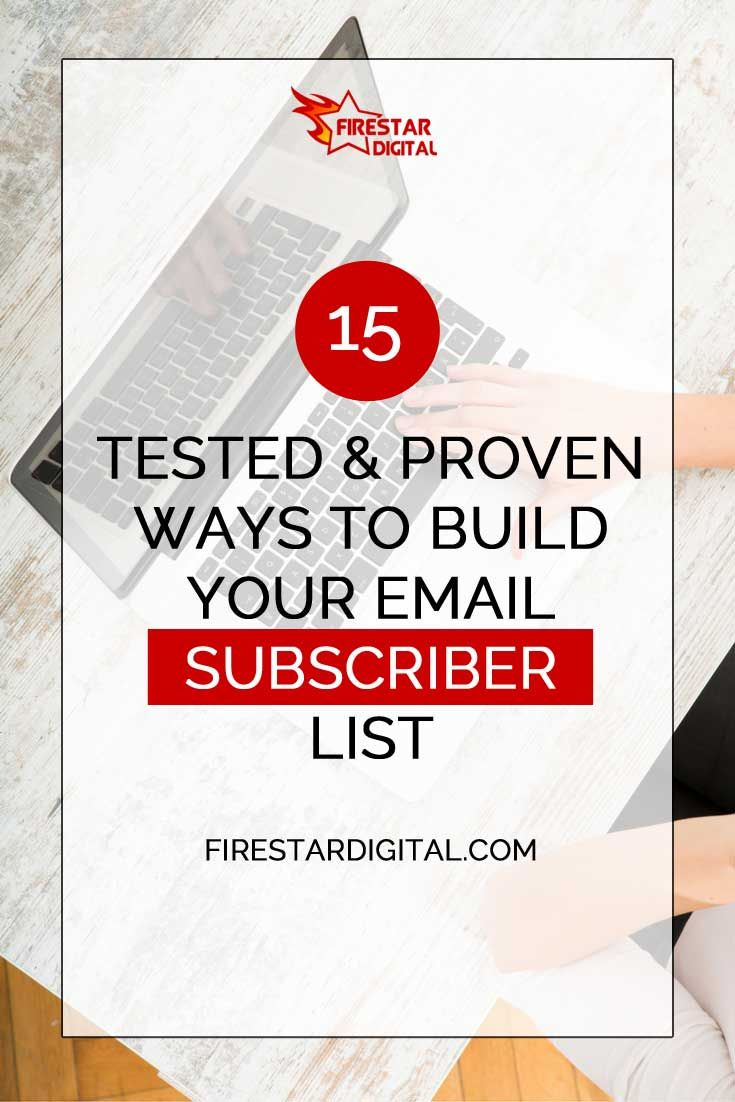 A list of engaged subscribers is one of the most effective marketing resources. Here are 15 tested & proven ways to build your email subscriber list.