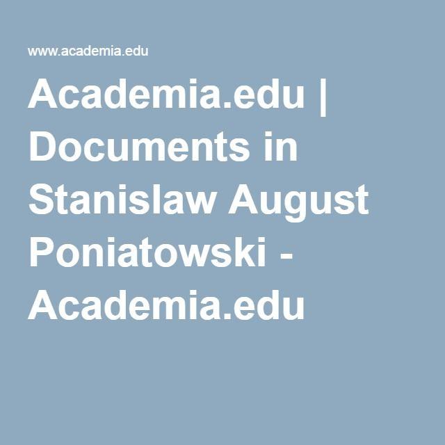 Academia.edu   Documents in Stanislaw August Poniatowski - Academia.edu