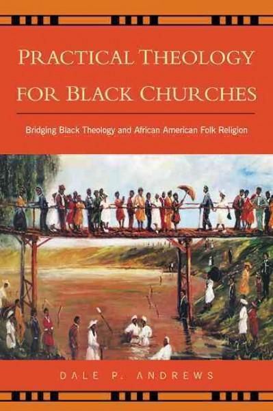 Practical Theology for Churches: Bridging Theology and African American Folk Religion