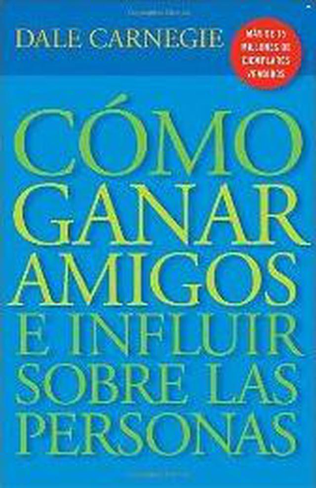 Los 11 libros de autoayuda y motivación más populares en español: Cómo ganar amigos e influir sobre las personas