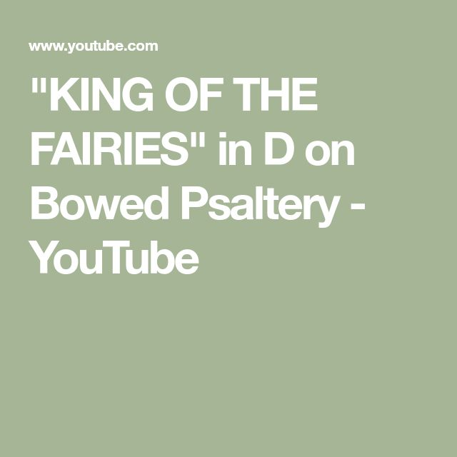 """KING OF THE FAIRIES"" in D on Bowed Psaltery - YouTube"