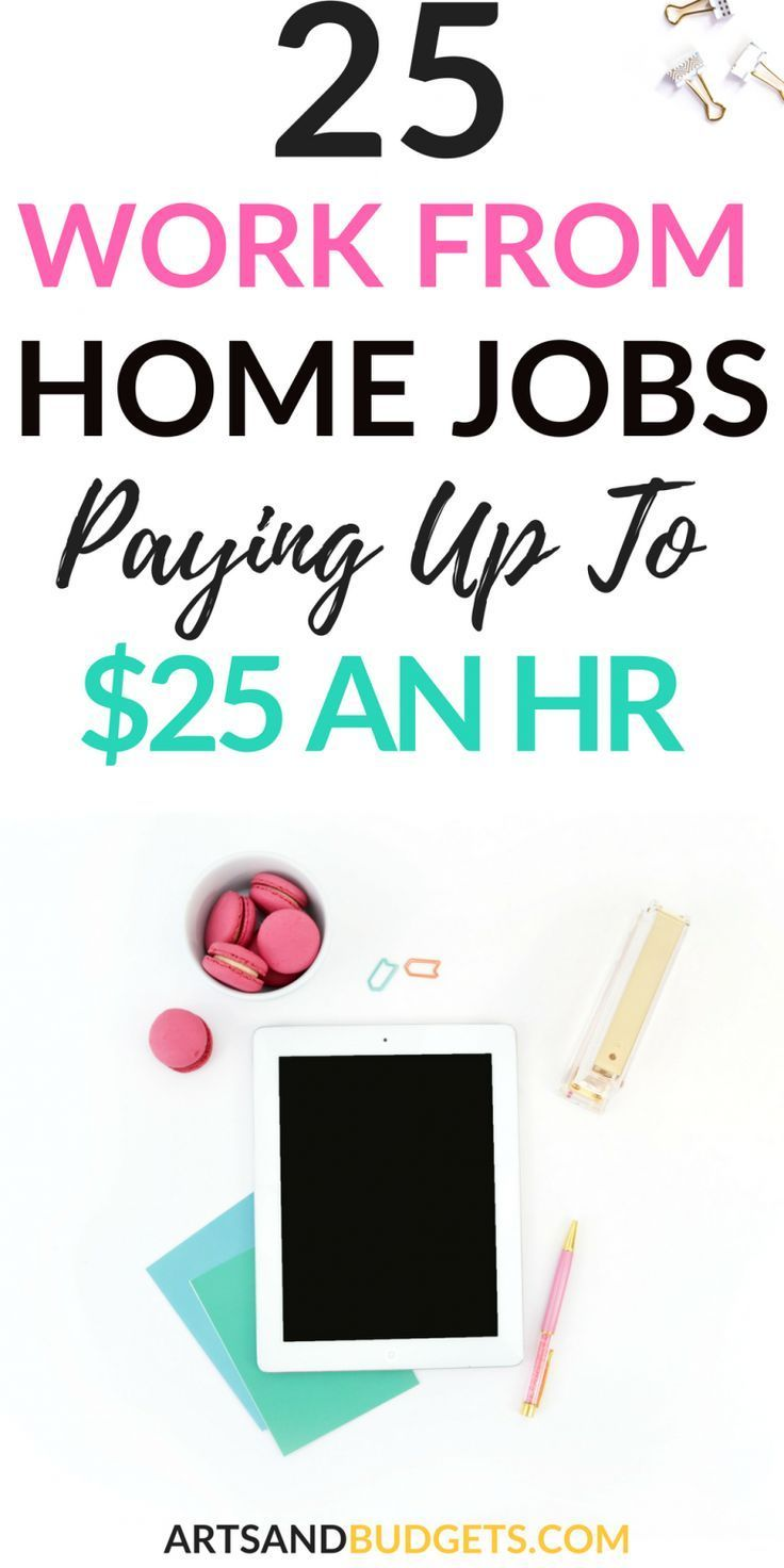 25 Easy Work From Home Jobs Paying Up To 25 An Hr Work From Home Jobs Extra Money Home Jobs