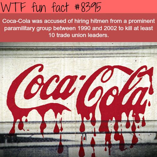 Coca-Cola accused of hiring hitmen  WTF fun facts