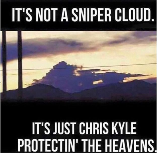 "DieselTees- ""IT'S NOT A SNIPER CLOUD. IT'S JUST CHRIS KYLE PROTECTIN' THE HEAVENS"" memes 