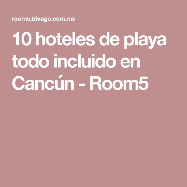 10 hoteles de playa todo incluido en Cancún - Room5