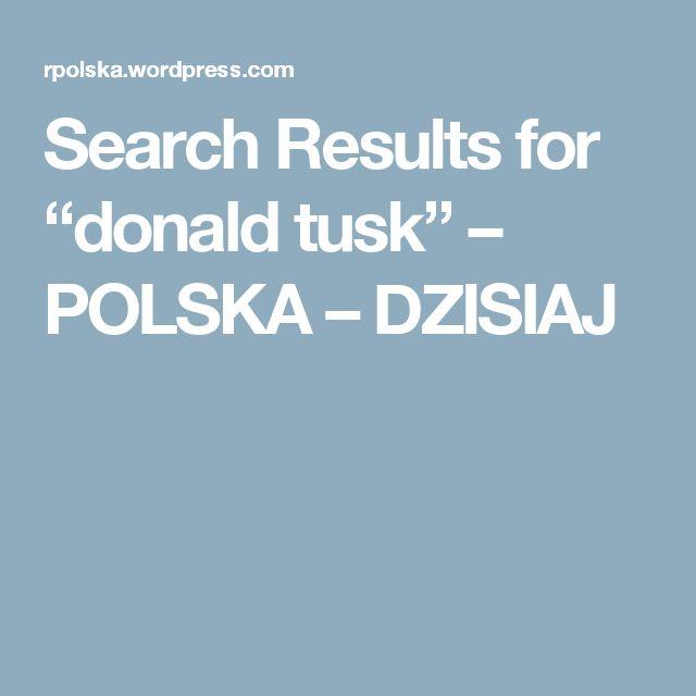 "Search Results for ""donald tusk"" – POLSKA – DZISIAJ"