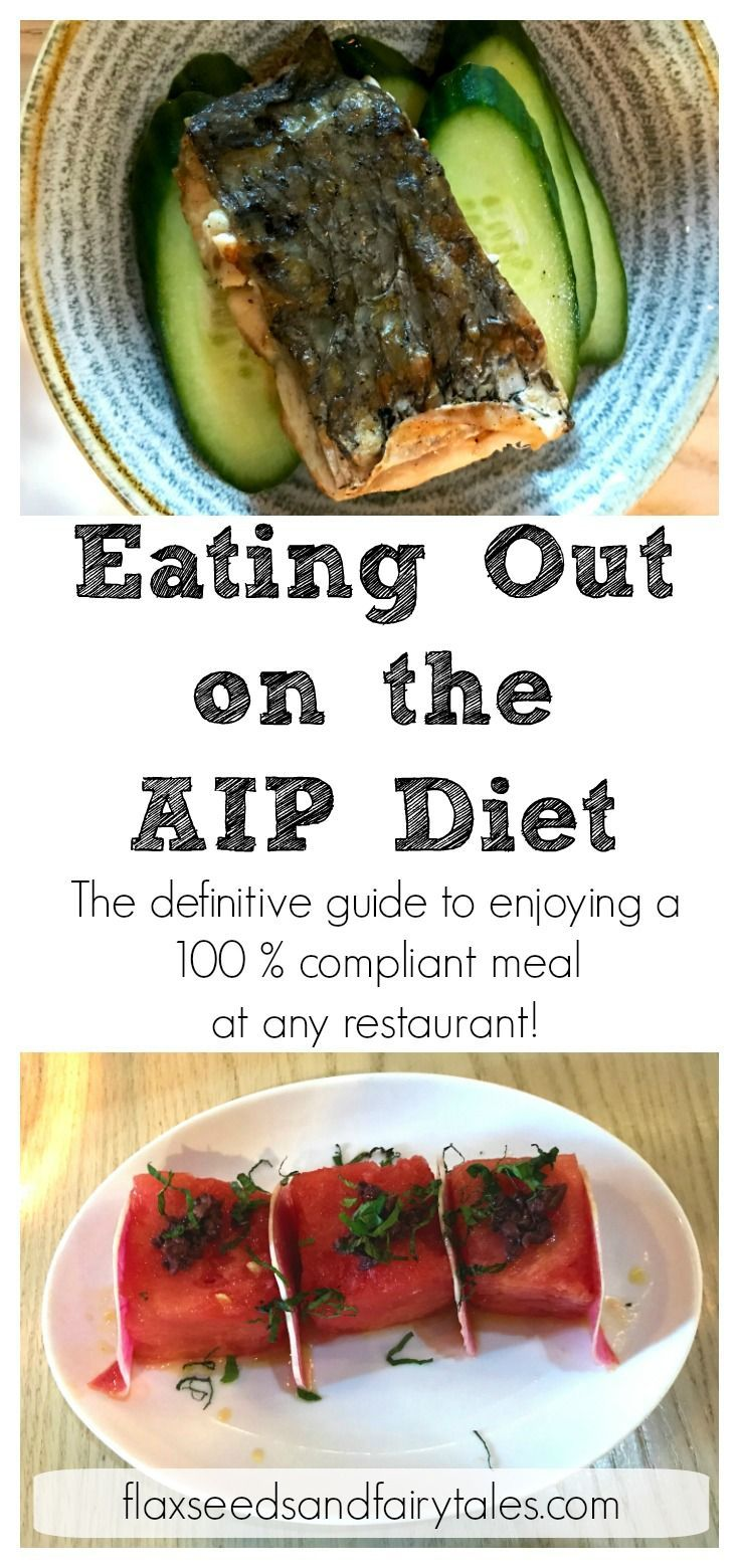 Eating Out on the AIP Diet Aip diet, Diet, nutrition