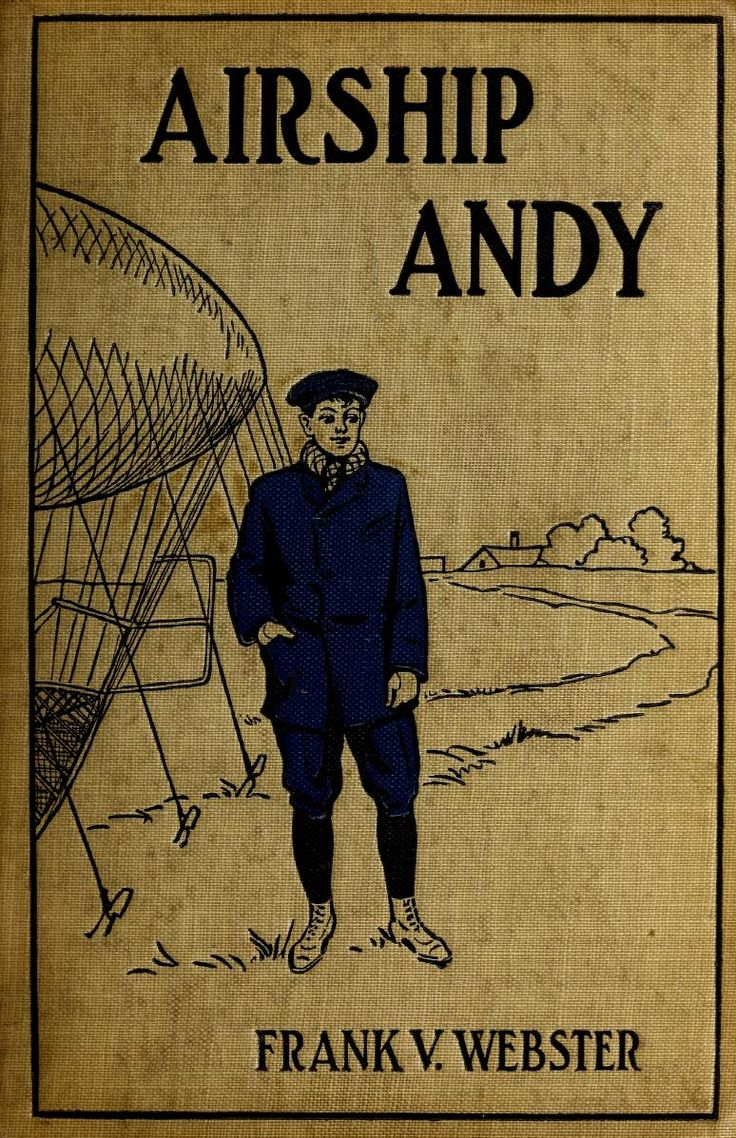 Beautiful Boy Book Cover ~ Frank v webster airship andy or the luck of a brave boy