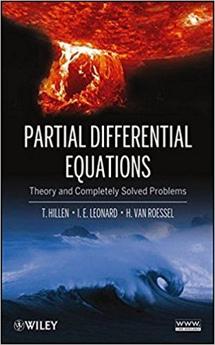 Buy partial differential equations theory and completely solved problems on amazoncom free shipping on qualified orders. Uniquely provides fully solved problems for linear partial differential equations and boundary value problems partial differential equations theory and completely . Available in hardcover uniquely provides fully solved problems for linear partial differential equations and boundary value.